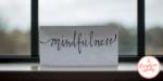 MINDFULNESS – VĚDOMĚ TADY A TEĎ (VÝZVA)
