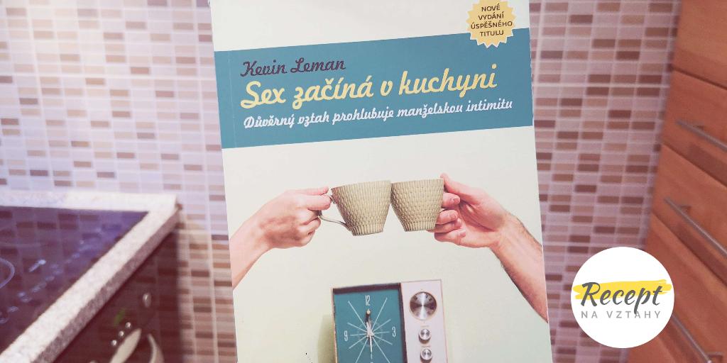 Shrnutí knihy: Sex začíná v kuchyni (Kevin Leman)